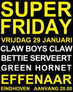 Effenaar, Claw Boys Claw, Bettie Serveert, Green Hornet